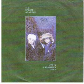 """The Dream Academy - Life In A Northern Town (7"""", Single)"""