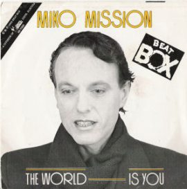 """Miko Mission - The World Is You (7"""")"""
