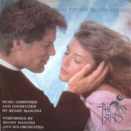 """Henry Mancini And His Orchestra - The Thorn Birds Theme (7"""", Single)"""