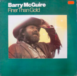 Barry McGuire - Finer Than Gold (LP, Album)