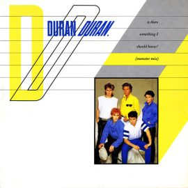 "Duran Duran - Is There Something I Should Know? (Monster Mix) (12"")"