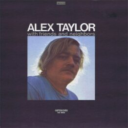 Alex Taylor (4) - With Friends And Neighbors (LP, Album, Gat)