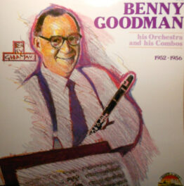 Benny Goodman, His Orchestra, And His Combos - 1952-1956 (LP, Comp)