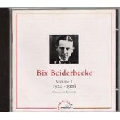 Bix Beiderbecke - Volume 1 - 1924-1926 - Complete Edition (CD, Comp)