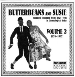 Butterbeans & Susie - Complete Recorded Works 1924-1927 In Chronological Order,